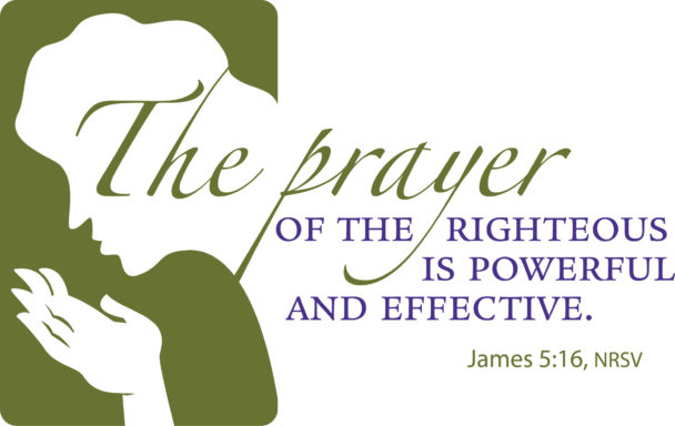 silhouette of bowed face and hands with text the prayer of the righteous is powerful and effective james 5:16 nrsv