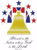 Liberty Bell surrounded by stars Blessed is the Nation whose God is the Lord. Psalm 33:12